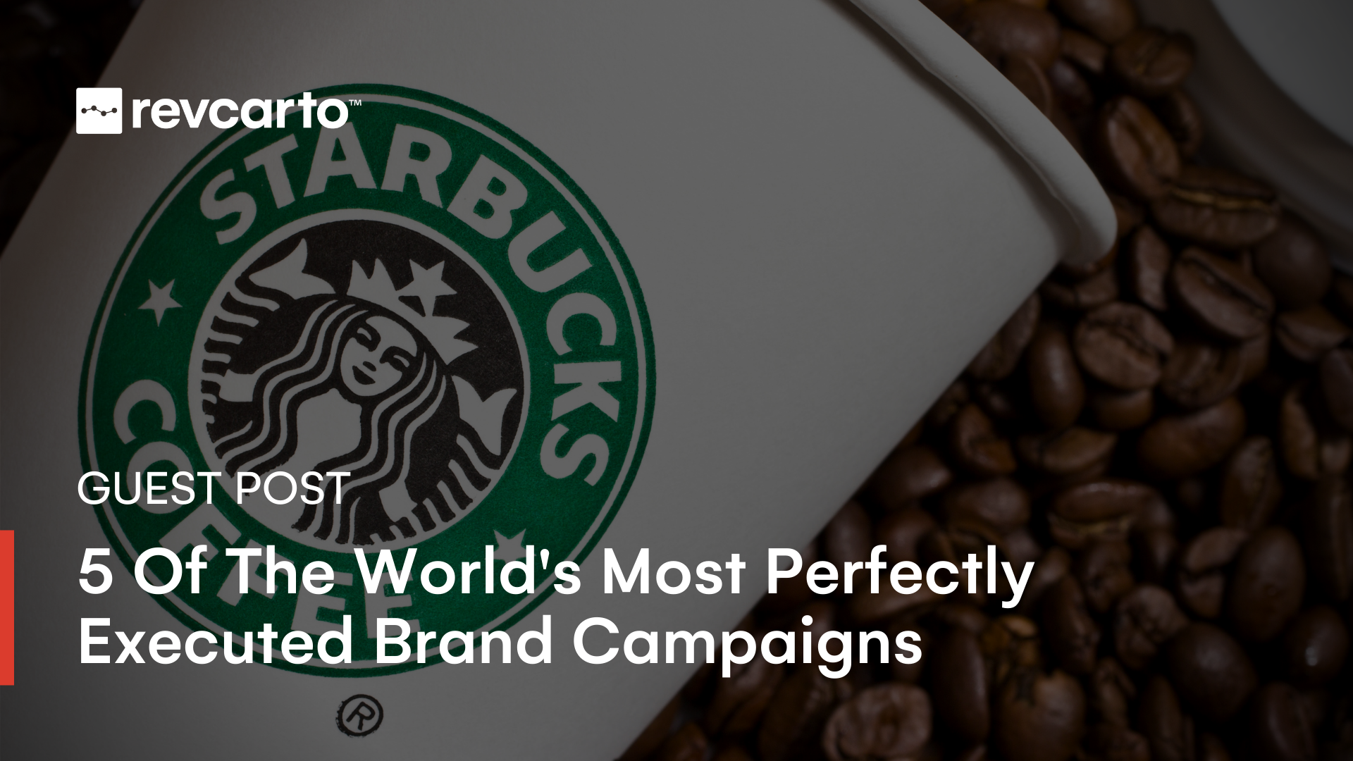 5 of The World's Most Perfectly Executed Brand Campaigns