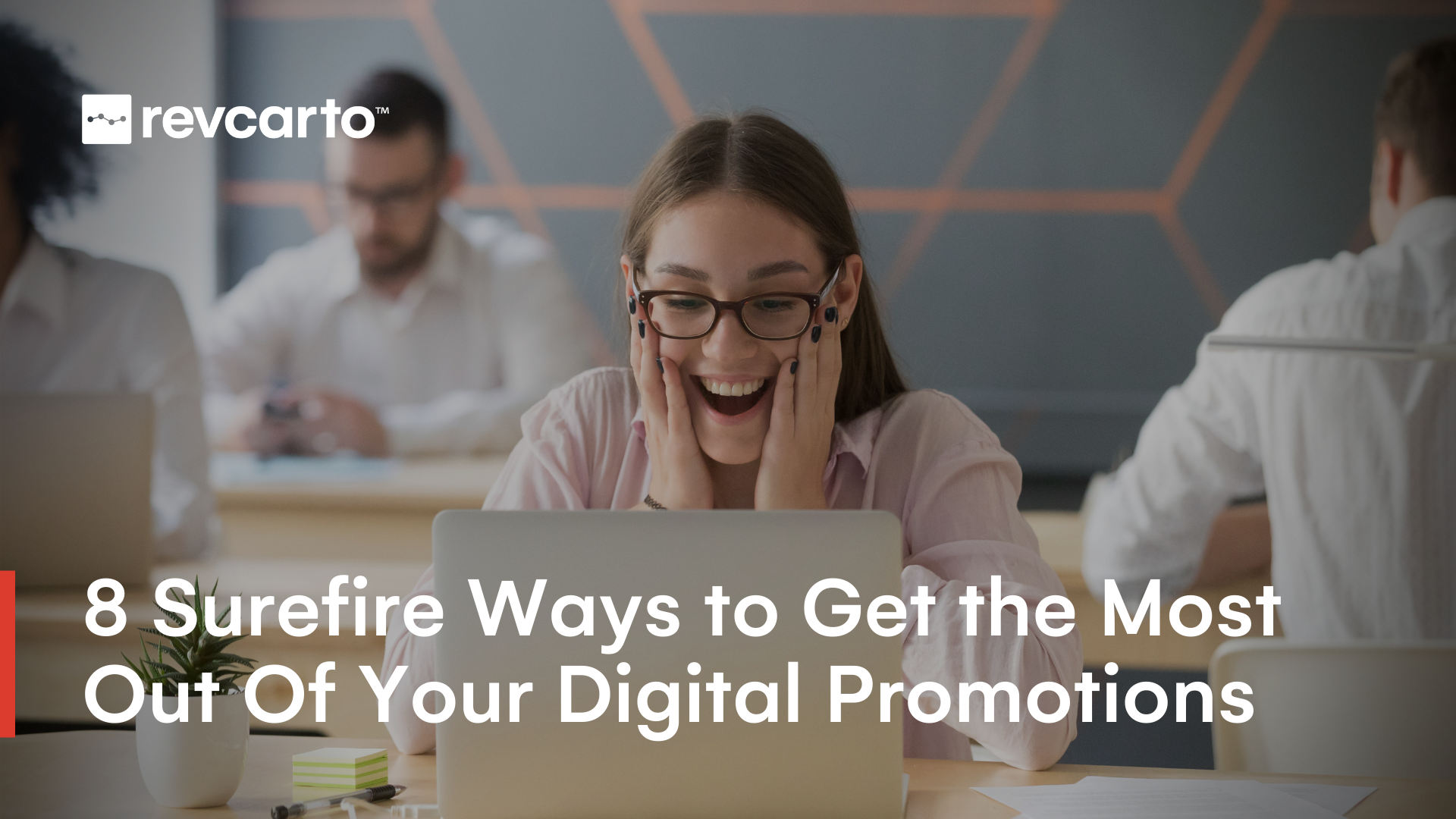 8 Surefire Ways to Get the Most Out of Your Digital Promotions